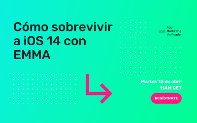 Webinar: Cómo sobrevivir a iOS 14 con EMMA